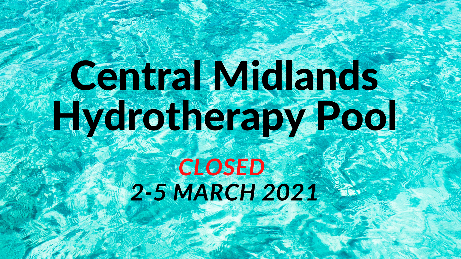 News Story: Central Midlands Hydrotherapy Pool is closed this week 2-5 March 2021.