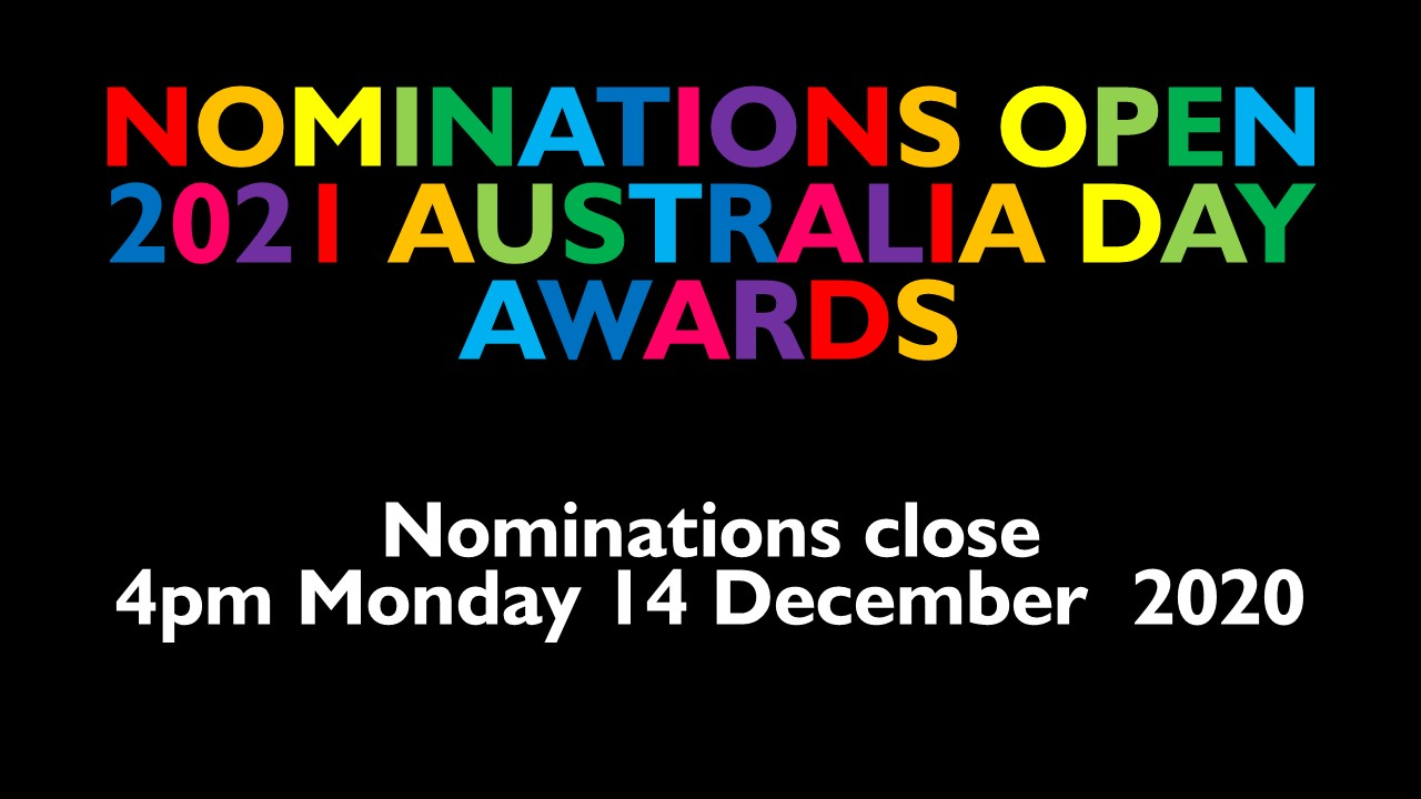 NOMINATIONS OPEN   2021 AUSTRALIA DAY AWARDS
